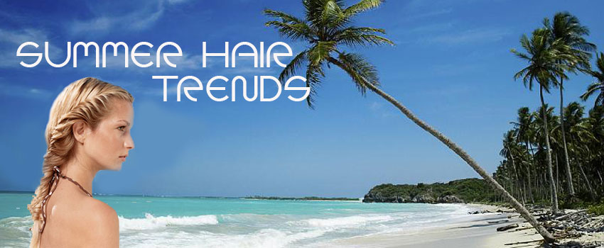 Summer Hairstyles and Trends